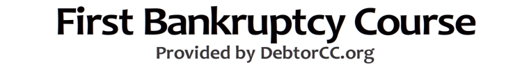 First Bankruptcy Course - DebtorCC.org