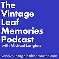 The Vintage Leaf Memories Podcast