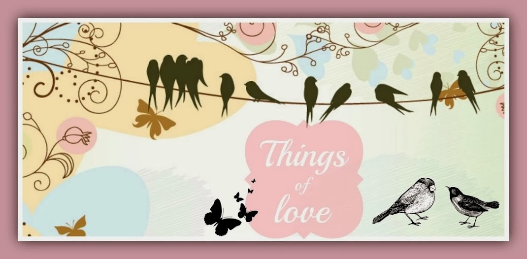 Things of love