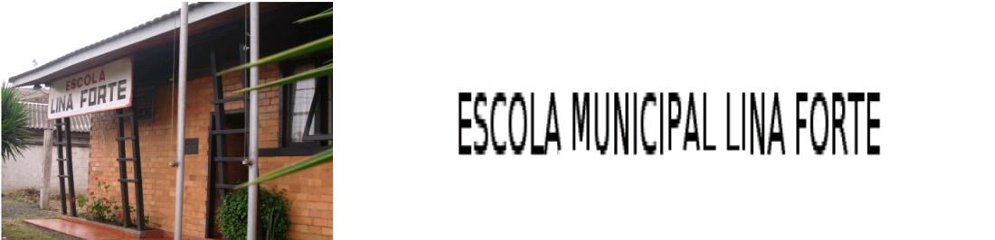 ESCOLA LINA FORTE
