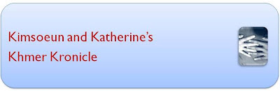 Kimsoeun and Katherine's Khmer Kronicle (main blog)