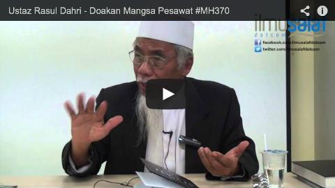 Ustaz Rasul Dahri – Doakan Mangsa Pesawat #MH370