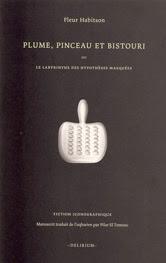 Plume, Pinceau et Bistouri ou le labyrinthe des hypothèses masquées