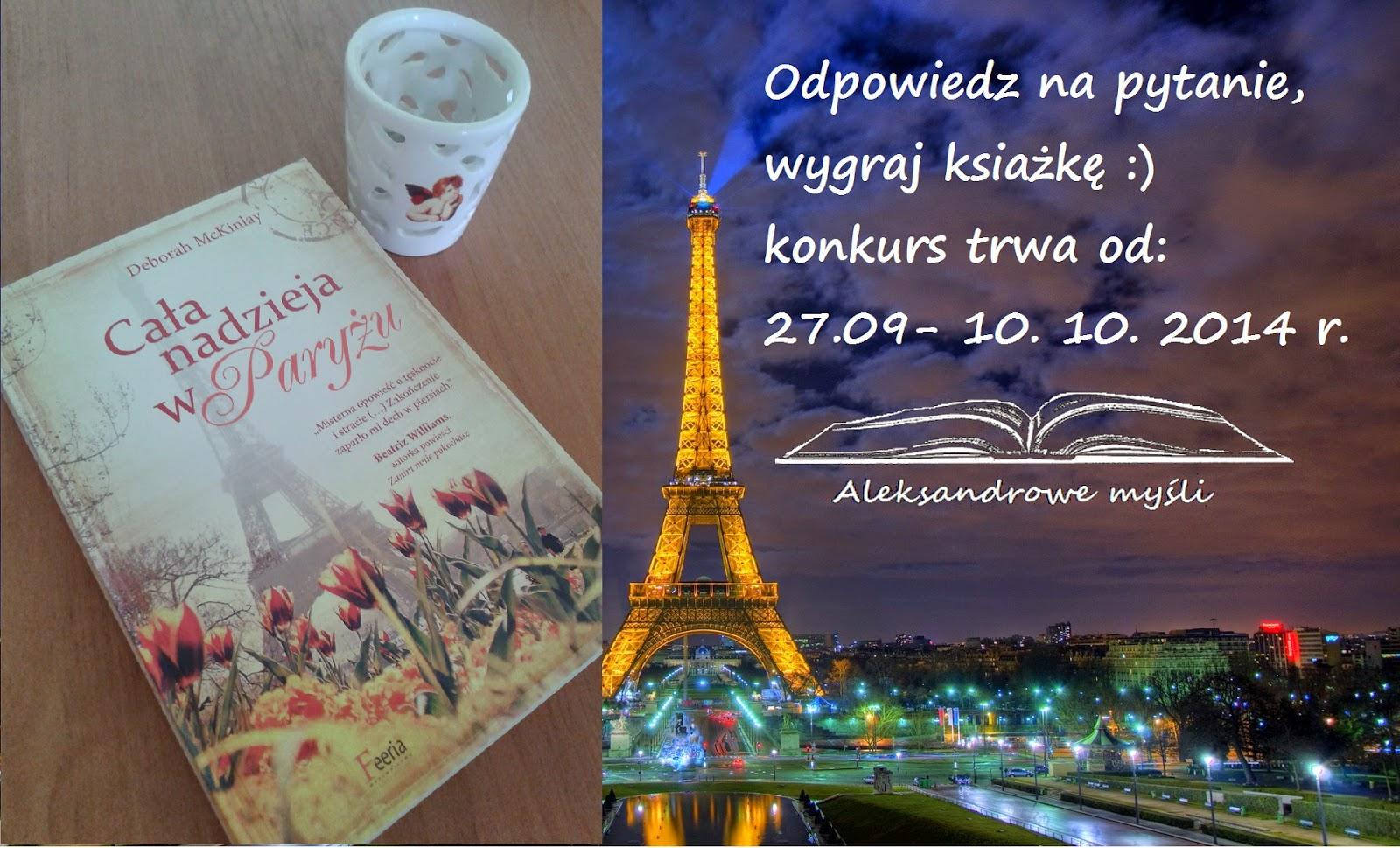 http://aleksandrowemysli.blogspot.com/2014/09/wygraj-ksiazke-caa-nadzieja-w-paryzu.html