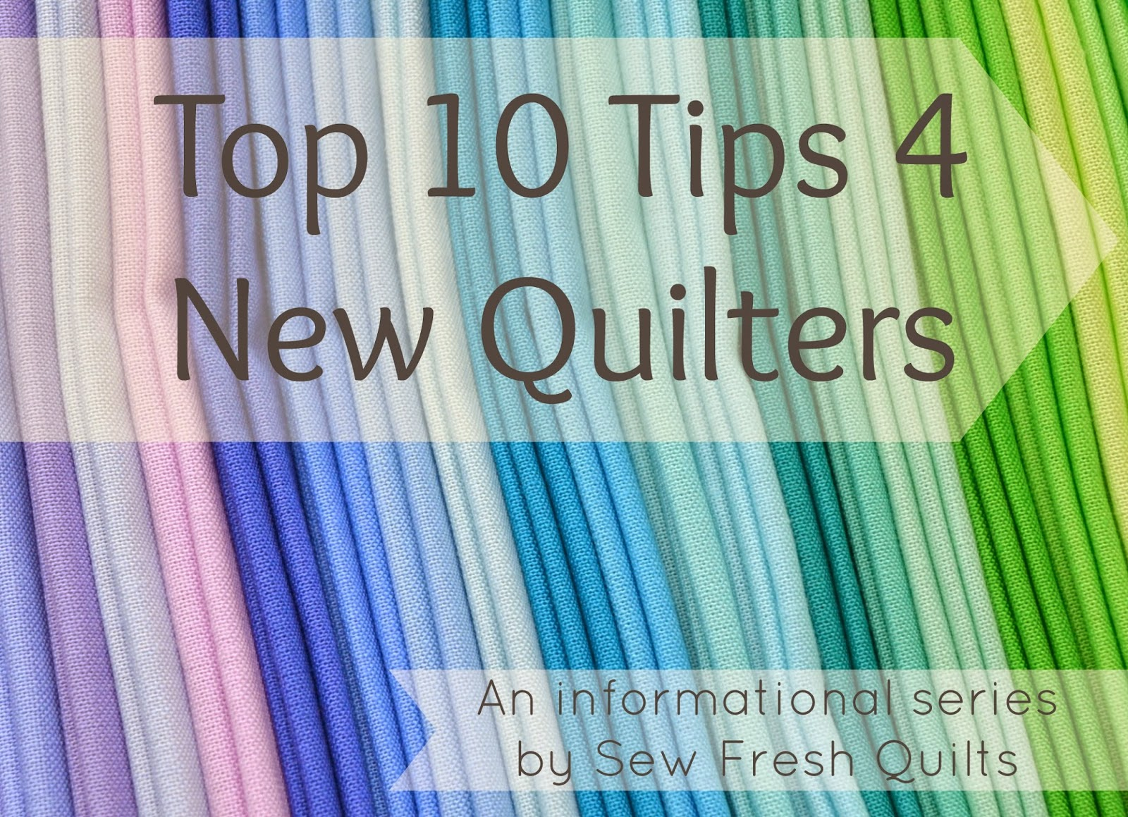Top 10 Tips for New Quilters series