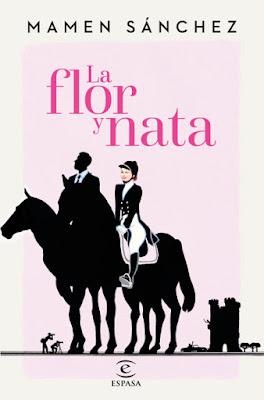 LIBRO - La flor y nata Mamen Sánchez (Espasa - 15 Marzo 2016) NOVELA | Edición papel & digital ebook kindle Comprar en Amazon España
