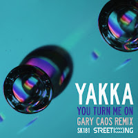 Yakka You Turn Me On Street King