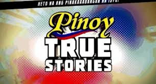 Pinoy True Stories - 21 May 2013