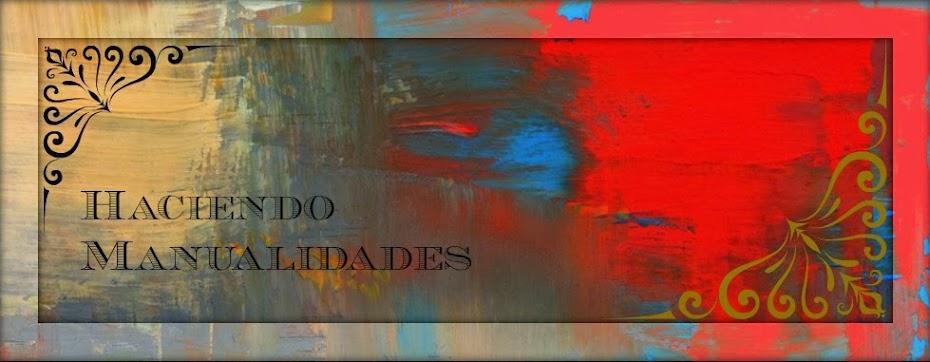 HACIENDO MANUALIDADES