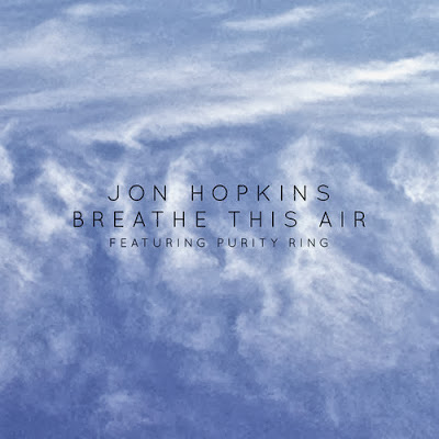 John Hopkins Breathe this Air Feat. Purity Ring