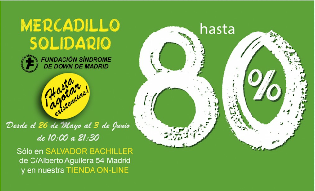 Mercadillo Solidario SALVADOR BACHILLER en beneficio Fundación Síndrome de Down de Madrid