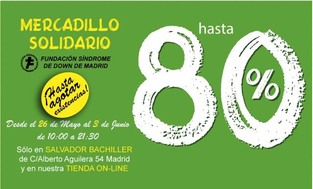 Mercadillo Solidario SALVADOR BACHILLER en beneficio Fundación Síndrome de Down de Madrid
