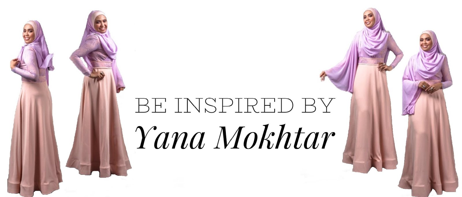 Be Inspired By Yana Mokhtar