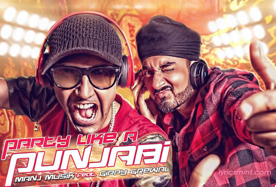 Party Like a Punjabi by Manj Musik & Gippy Grewal