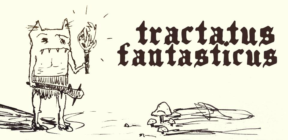 Tractatus Fantasticus