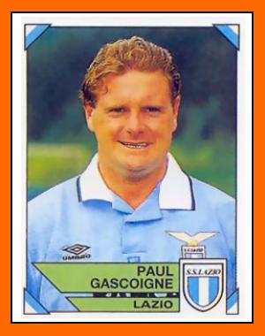 Le livreur de pizza... Paul+GASCOIGNE+Panini+Lazio+1994