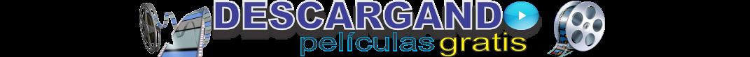 DESCARGANDO PELICULAS GRATIS (INFO ESTRENOS) Somos el mejor portal en Descargas Gratuitas en 1 Link