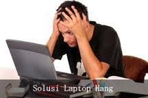 Cara Memperbaiki Laptop Hang atau Over Heating