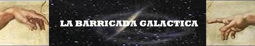 la barricada galactica