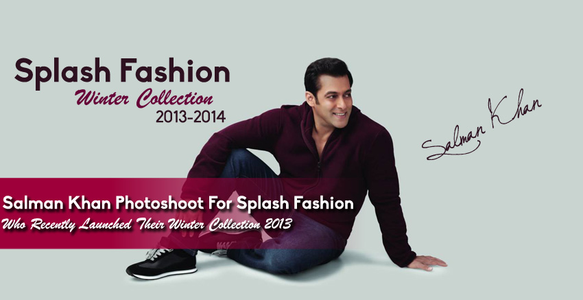 SalmanKhanPhotoshootForSplashFashionWinterCollection 0001 Fashionhuntworldblogspotcom - Salman Khan Photoshoot For Splash Collection 2013-14