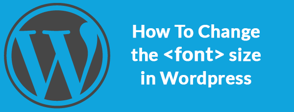 Change the Font Size in WordPress
