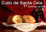 1º Domingo CULTO DE CEIA!