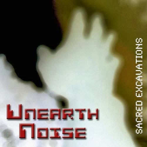 Unearth Noise - Sacred Excavations