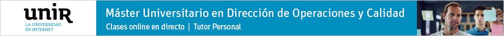 Máster Universitario en Dirección de Operaciones y Calidad en UNIR