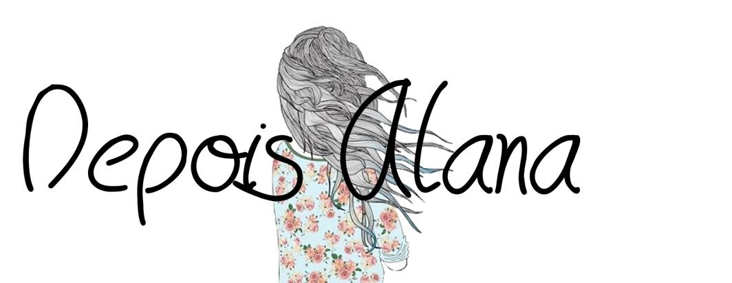 Depois Alana