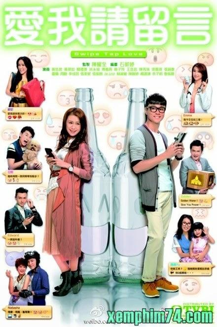 Ái Ngã Thỉnh Lưu Ngôn - Swipe Tap Love (2014)