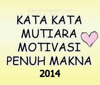 Kumpulan Kata-Kata Motivasi Luar Biasa 2014