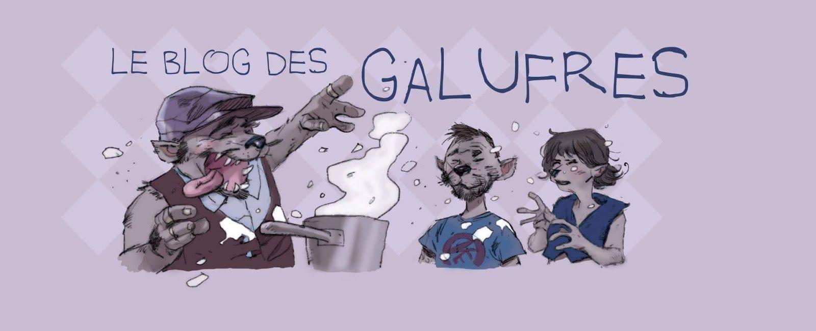Le blog des Galufres