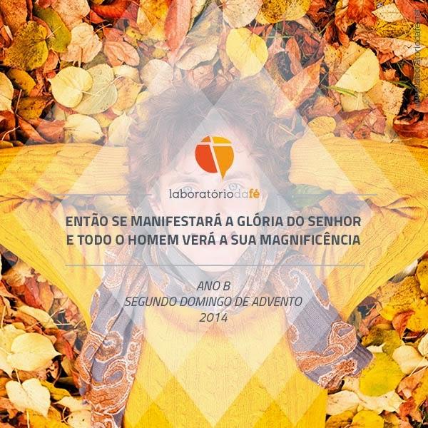 Celebrar o segundo domingo de Advento (Ano B), no Laboratório da fé, 2014