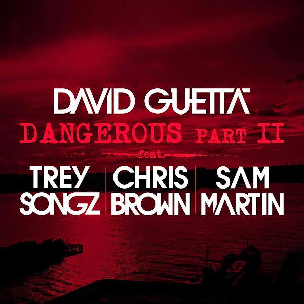 David Guetta - Dangerous, Pt. 2 (feat. Trey Songz, Chris Brown & SamMartin) - Single Cover