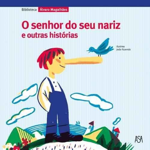 O senhor do seu nariz e outras histórias