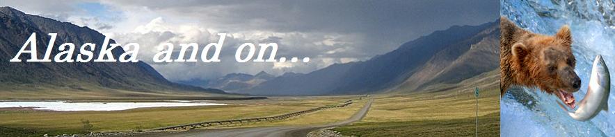 Alaska and on...