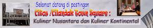 Citos /Cilandak Town Square : Kuliner Nusantara dan Kuliner Kontinental