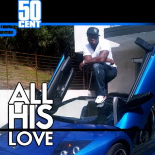 50 Cent - All His Love (Freestyle)