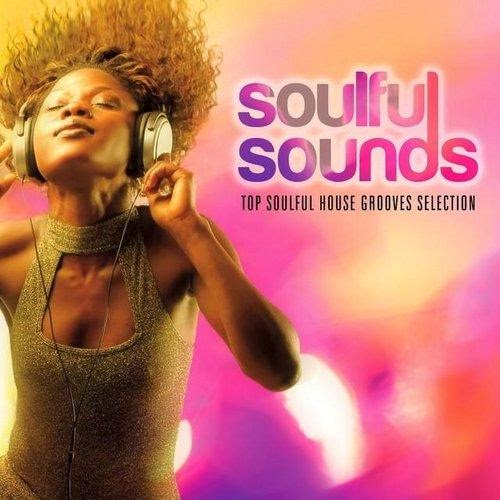 Soulful Sounds - (Top Soulful House Grooves Selection)