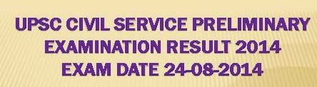 UPSC - Civils Preliminary Examination Result 2014 Out 2nd Week October 2014