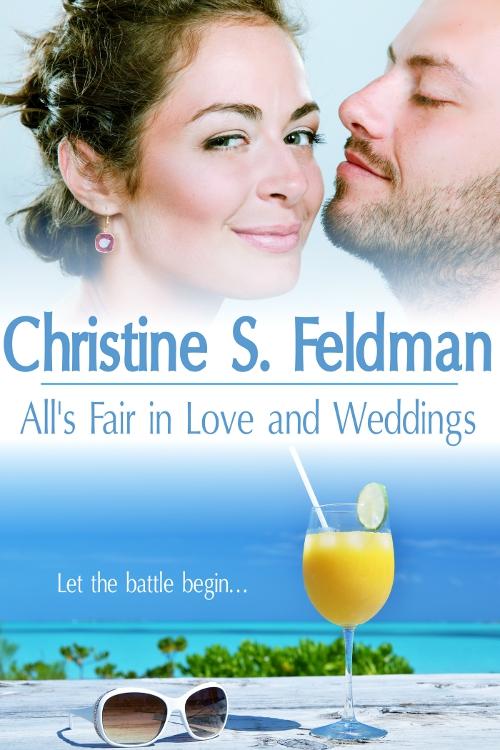 Release Day Spotlight: All's Fair In Love And Weddings by Christine S. Feldman