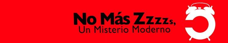 No Más Zzzzs, Un misterio Moderno