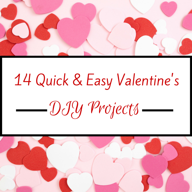 Still looking for that perfect gift for your loved one or Galentine? Here's a list of 14 quick & easy DIY Valentine's Day gifts and treats that you can whip up, even at the last minute!
