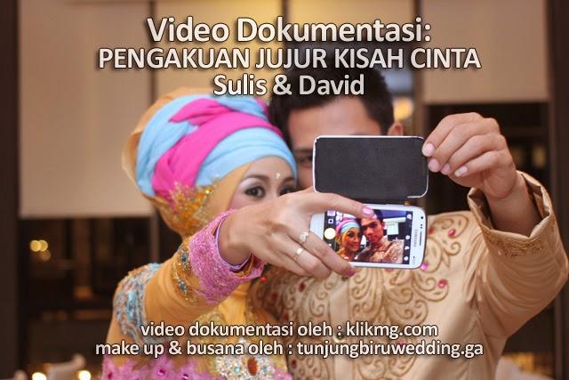 Video Dokumentasi Pengakuan Jujur Pernikahan SULIS & DAVID - Tata Rias oleh TUNJUNGBIRUWEDDING.GA - Video oleh : KLIKMG Video Shooting