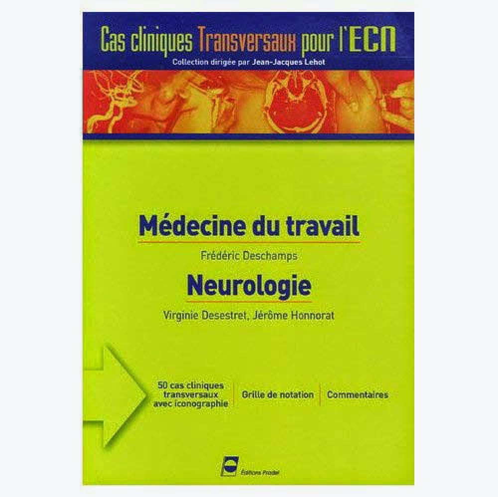Neurologie, Médecine de travail - Cas Cliniques transversaux pour l'ECN - Editions PRADEL