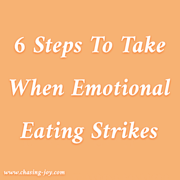 Six Steps for When Emotional Eating Strikes