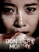 Don't Cry Mommy (2012)