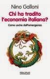 Chi ha tradito l'economia italiana? di Nino Galloni