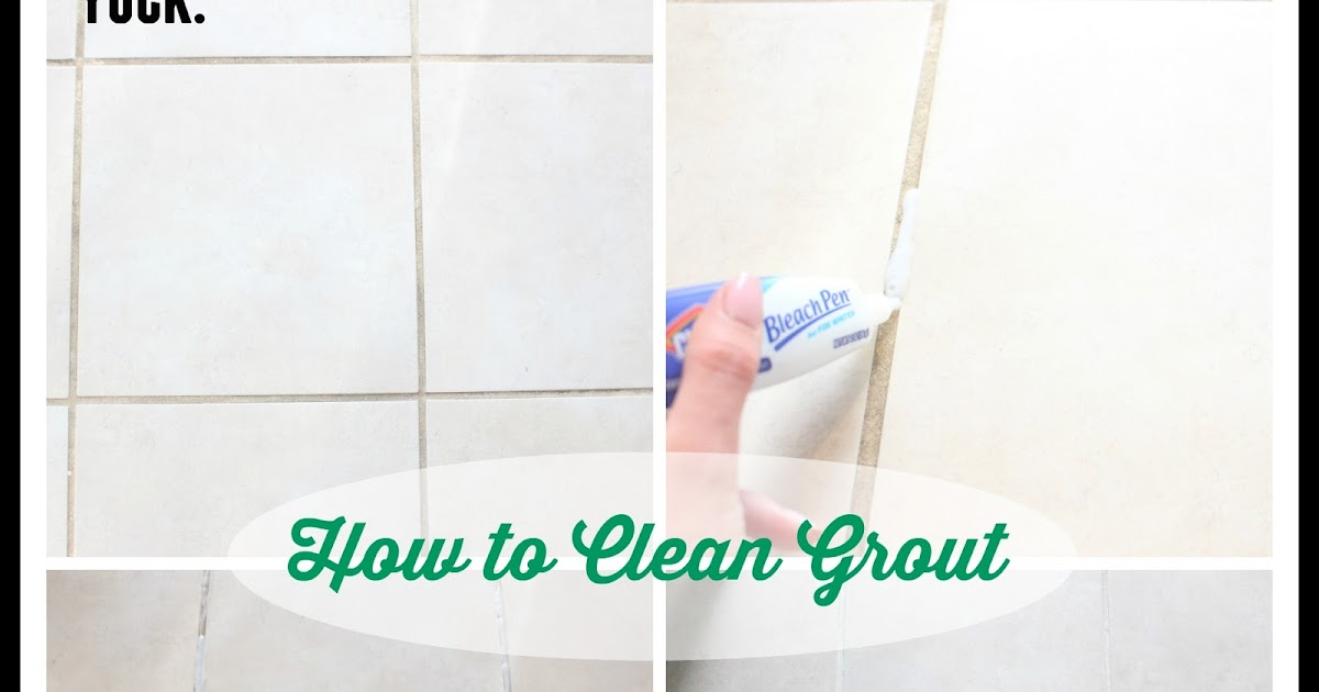 How To Clean Your Tile Grout The Glam Farmhouse