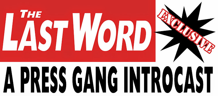 The Last Word Podcast: a Press Gang Introcast